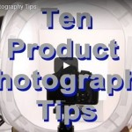 Ten Product Photography Tips