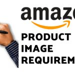 Amazon Product Image Requirements: How to Create a Photo that Meets Amazon's Requirements